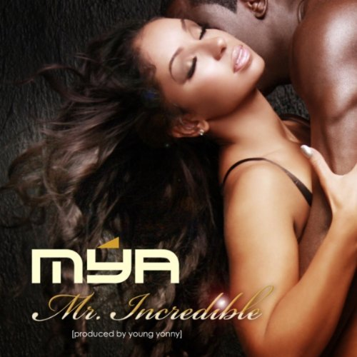 Mya new single Mr. Incredible 2