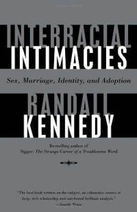 Interracial intimacies - sex, marriage, identity and adoption